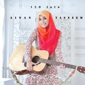 150 Juta dari Ainan Tasneem