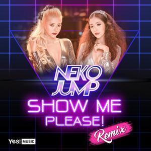 อัลบัม Show me please (Remix)  - Single ศิลปิน Neko Jump