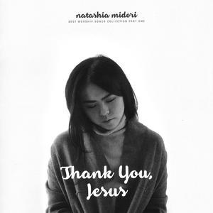 Thank You Jesus dari Natasha Midori
