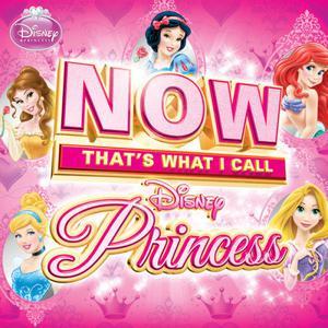 NOW That's What I Call Disney Princess dari Now系列