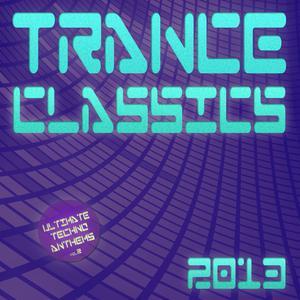 Cascada的專輯Trance Classics 2013 - Ultimate Techno Anthems