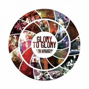 Glory to Glory dari True Worshippers