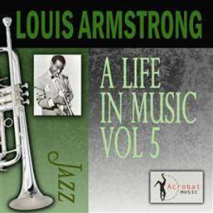 Louis Armstrong的專輯A Life In Music, Vol. 5