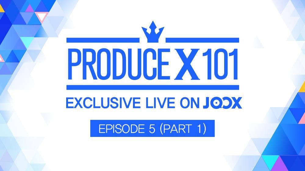 Produce X 101 Episode 5 Highlights - JOOX