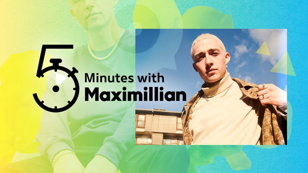 5 Minutes with Maximillian