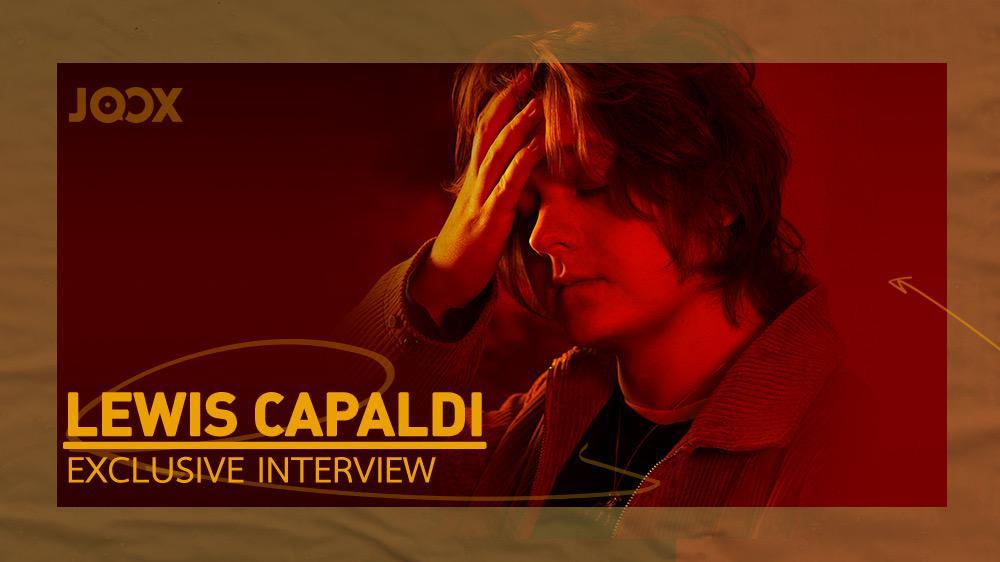 Exclusive Interview : Lewis Capaldi