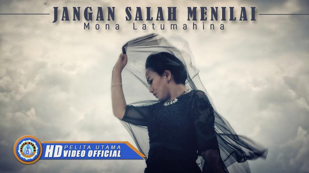 JANGAN SALAH MENILAI - Mona Latumahina