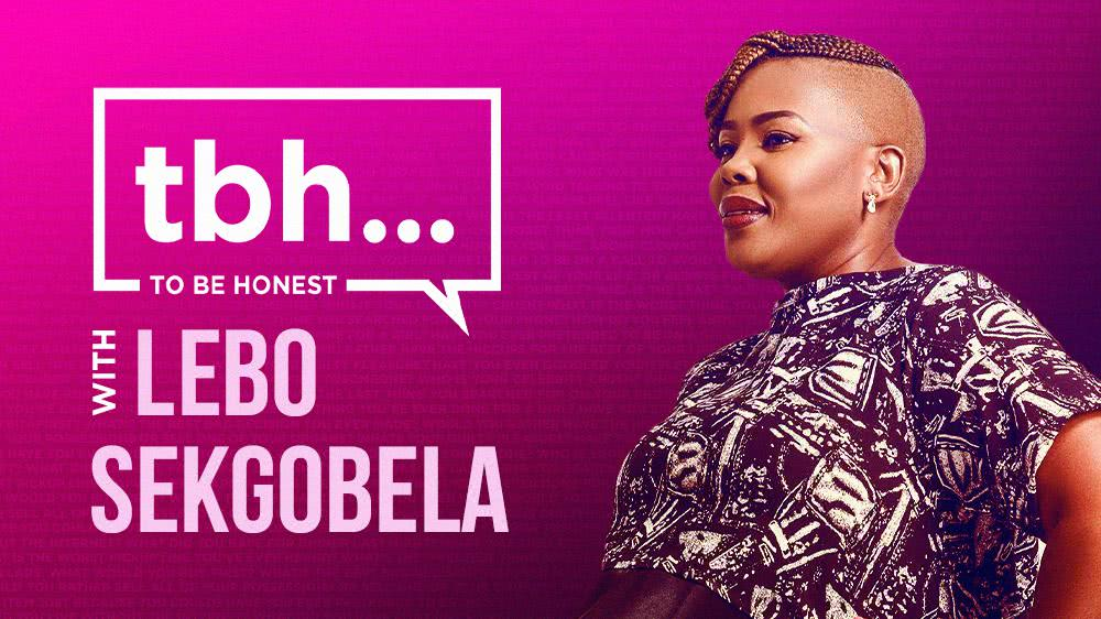 To Be Honest with Lebo Sekgobela
