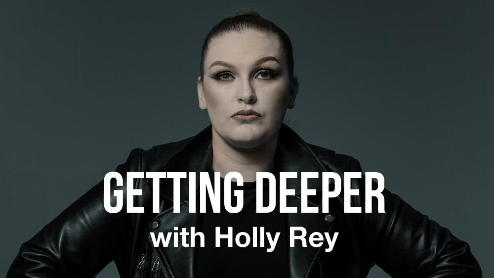 Getting Deeper with Holly Rey