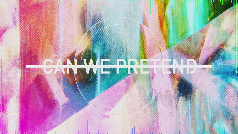 Can We Pretend (Lyric Video)