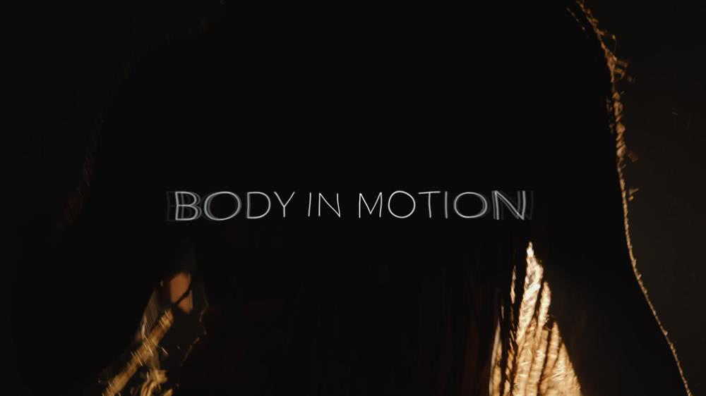 BODY IN MOTION