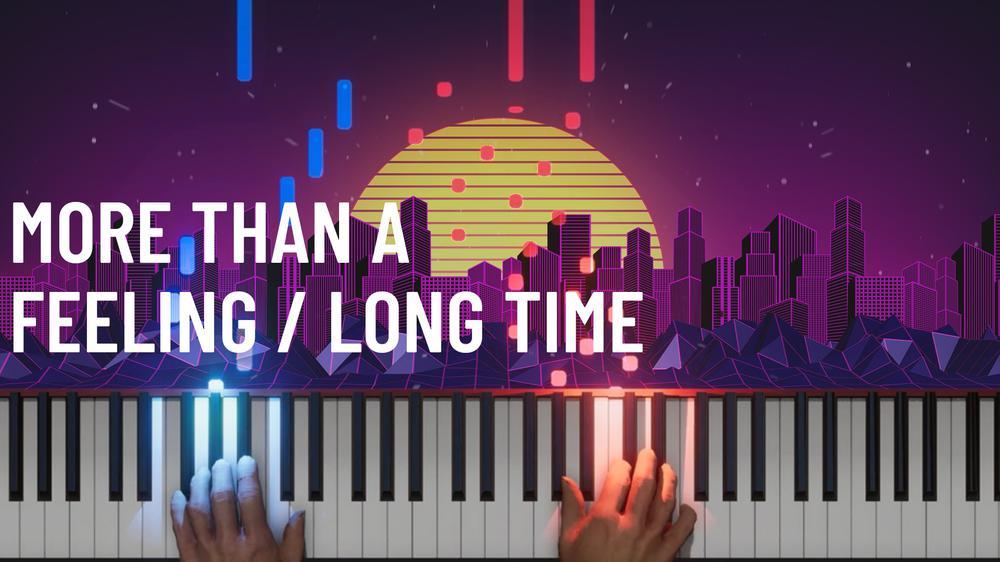 More Than a Feeling / Long Time
