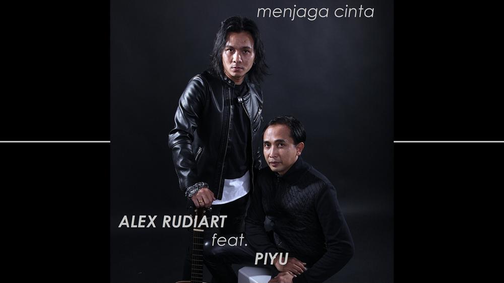 Piyu, Alex - Menjaga CInta