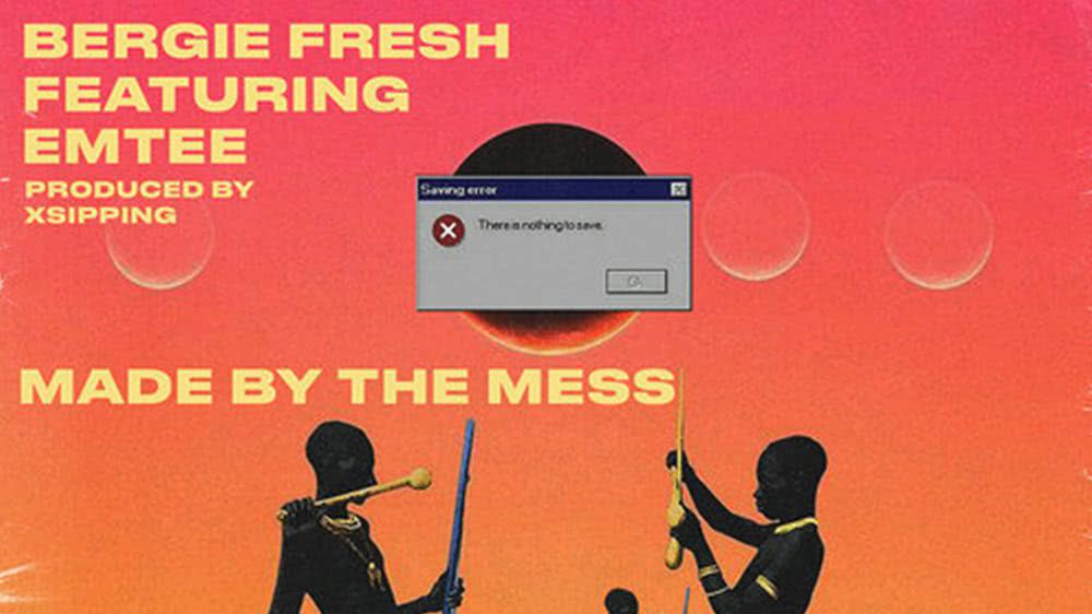 Bergie Fresh ft. Emtee - Made By The Mess