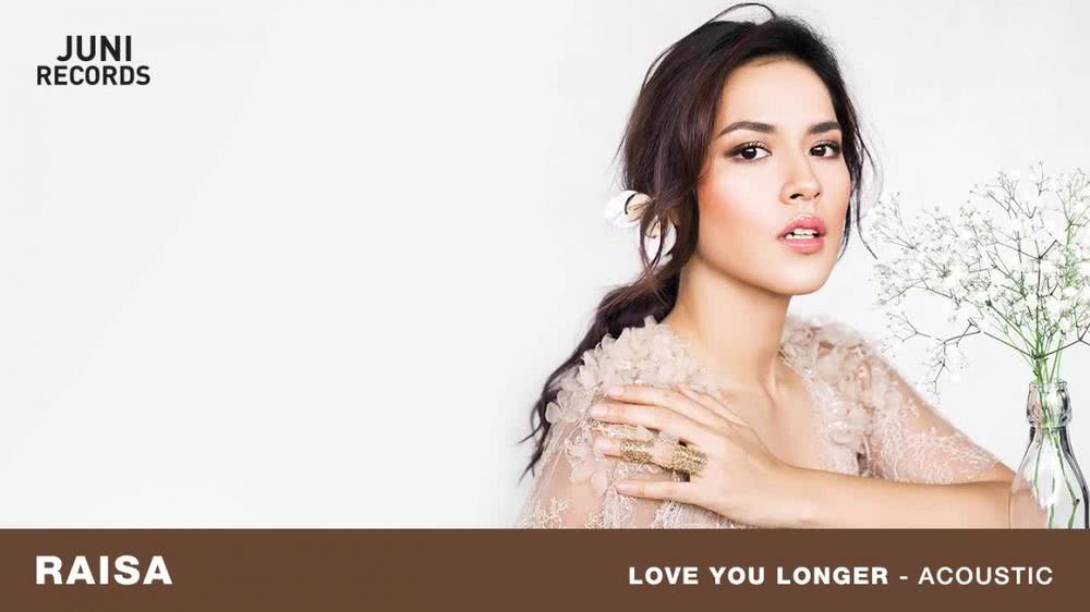 [Removed] Raisa - Love You Longer (Acoustic) [Official Audio]