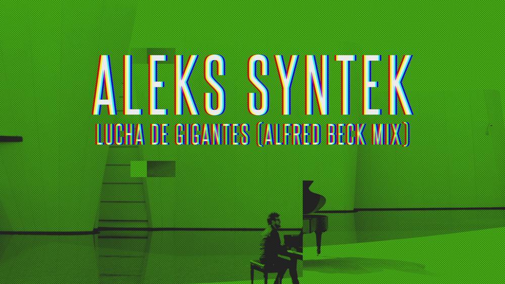 Lucha de Gigantes (Aleks Syntek / Alfred Beck Remix)