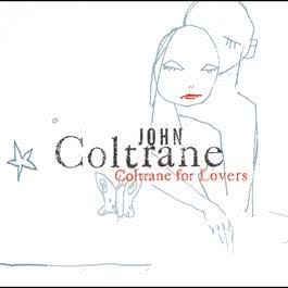 Coltrane For Lovers 2001 John Coltrane