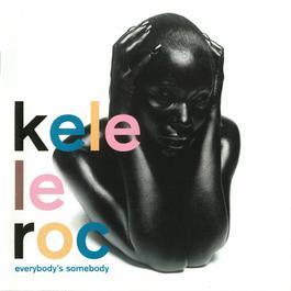 Everybody's Somebody 1999 Kele Le Roc