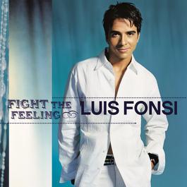 Fight The Feeling 2002 Luis Fonsi