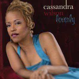 Loverly 2008 Cassandra Wilson