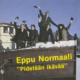 Pidetään Ikävää 2007 Eppu Normaali