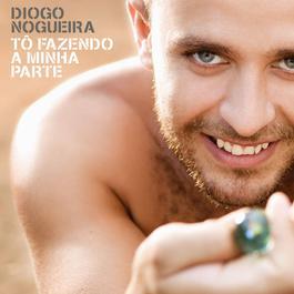 Tô Fazendo A Minha Parte 2009 Diogo Nogueira