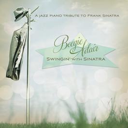 Swingin' With Sinatra 2010 Beegie Adair