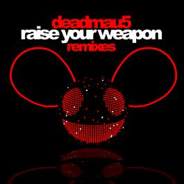 Raise Your Weapon 2011 Deadmau5