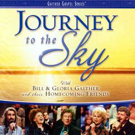 Journey To The Sky 2004 Bill & Gloria Gaither