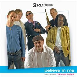 Believe In Me 2005 3rd Force