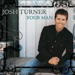 Your Man 2006 Josh Turner