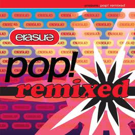 Pop! Remixed 2017 Erasure