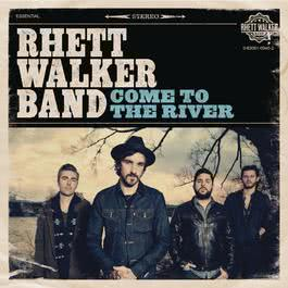 Come To The River 2012 Rhett Walker Band