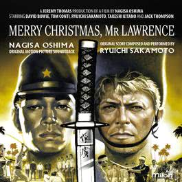Furyo / Merry Christmas Mr. Lawrence (Original Motion Picture Soundtrack) 2015 坂本龍一