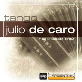 From Argentina To The World 2006 Julio De Caro