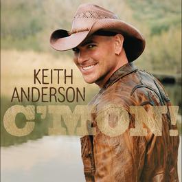 C'MON! 2008 Keith Anderson