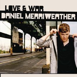 Love & War 2009 Daniel Merriweather