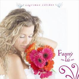 Lagrimas Calidas 2006 Fanny Lu