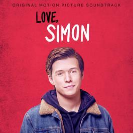 Love, Simon (Original Motion Picture Soundtrack) 2018 Various Artists