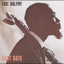 Last Date 1964 Eric Dolphy