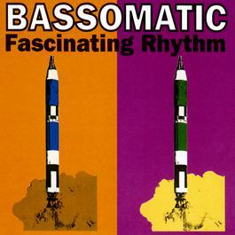 Fascinating Rhythm 1990 Bass-O-Matic