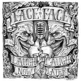 Laugh Now, Laugh Later 2012 Face To Face