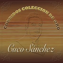 Corridos Colección De Oro 2011 Cuco Sánchez