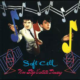 Non Stop Ecstatic Dancing 1998 Soft Cell