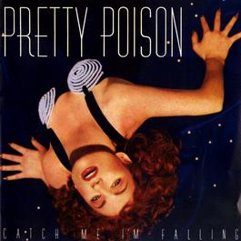 Catch Me I'm Falling 1988 Pretty Poison