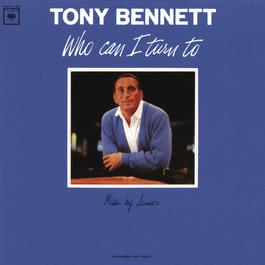 Who Can I Turn To 2008 Tony Bennett