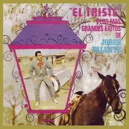 El Triste Y Los Más Grandes Exitos de Jorge Valente 2012 Jorge Valente