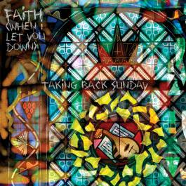 Faith (When I Let You Down) 2011 Taking Back Sunday