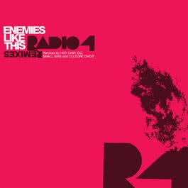 Enemies Like This Remixes 2006 Radio 4