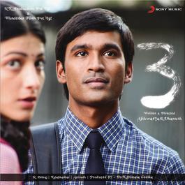 3 (Original Motion Picture Soundtrack) 2011 Anirudh Ravichander